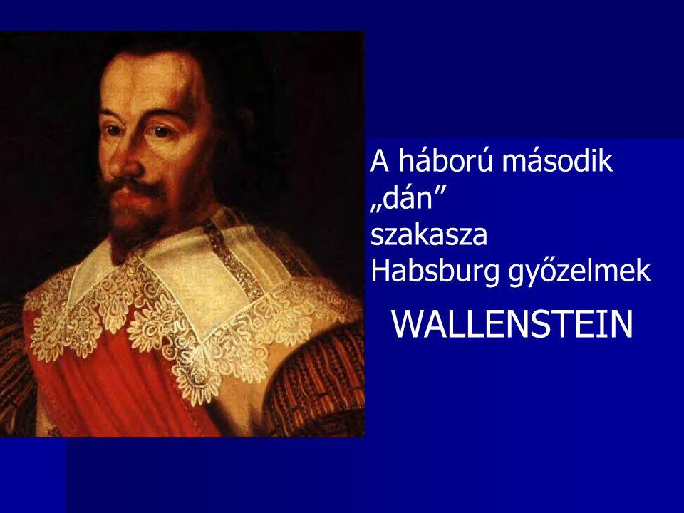 """A háború második """"dán szakasza Habsburg győzelmek WALLENSTEIN"""