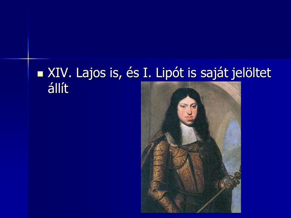 XIV. Lajos is, és I. Lipót is saját jelöltet állít