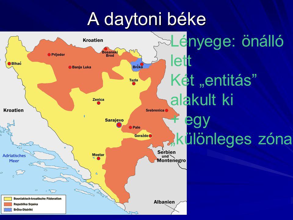 """A daytoni béke Lényege: önálló lett Két """"entitás alakult ki + egy"""