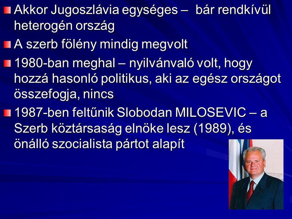 Akkor Jugoszlávia egységes – bár rendkívül heterogén ország