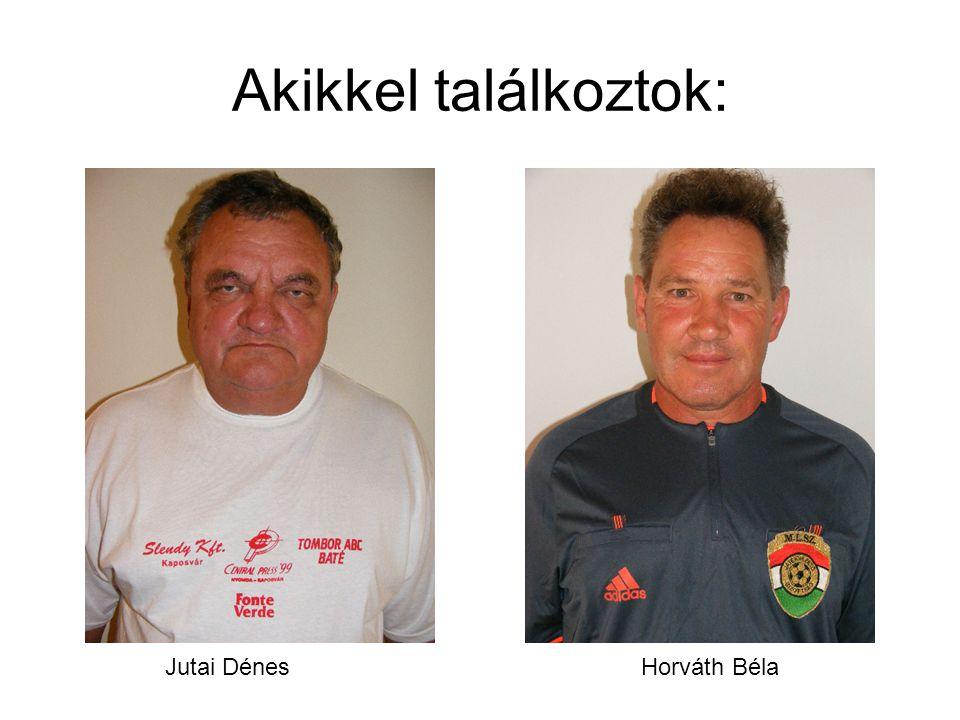 Akikkel találkoztok: Jutai Dénes Horváth Béla
