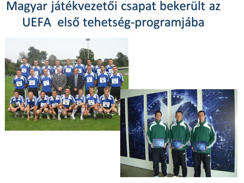 Magyar játékvezetői csapat bekerült az UEFA első tehetség-programjába