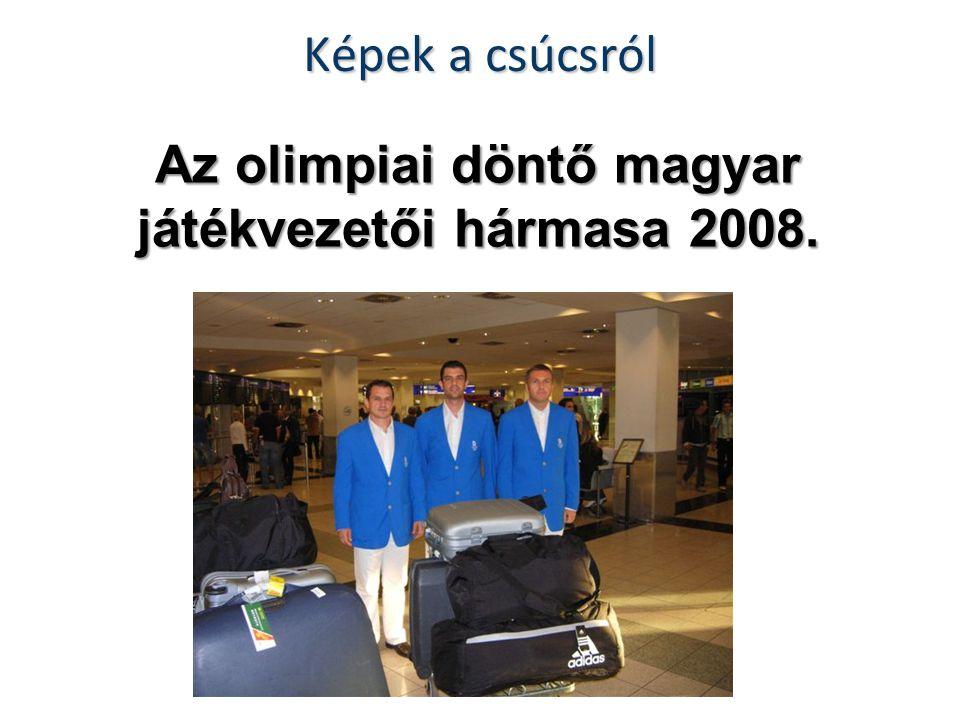 Az olimpiai döntő magyar játékvezetői hármasa 2008.