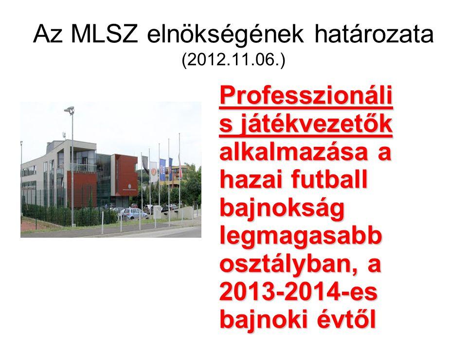 Az MLSZ elnökségének határozata (2012.11.06.)