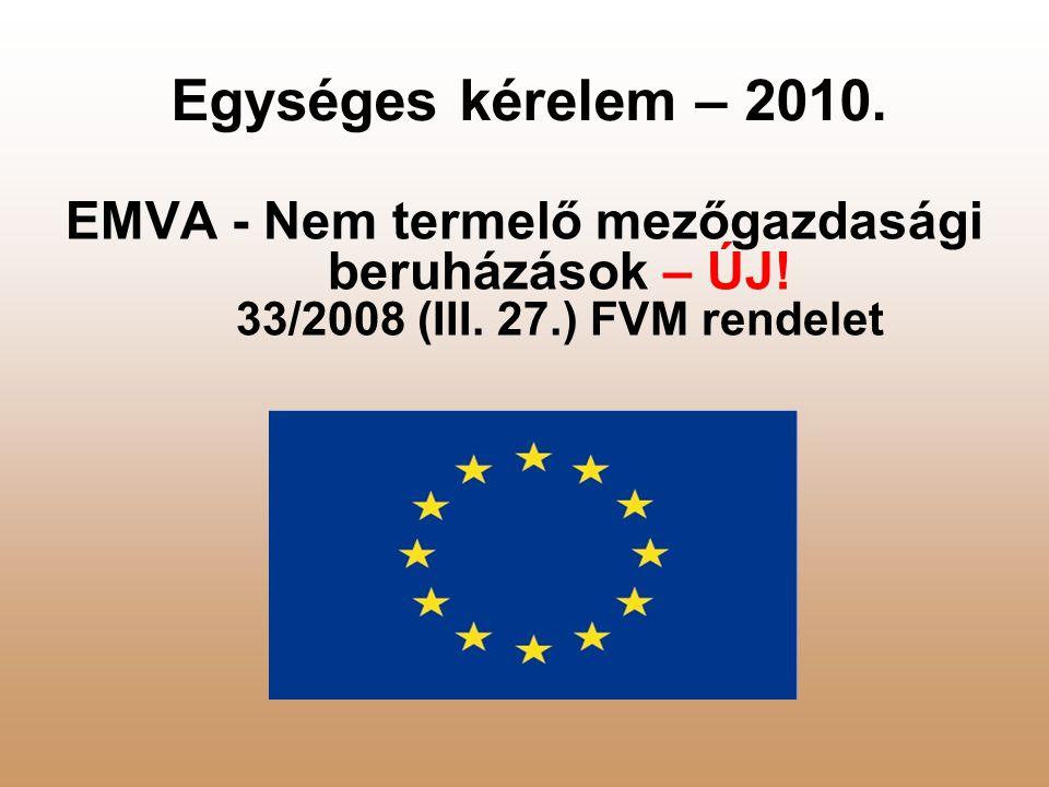 Egységes kérelem – 2010. EMVA - Nem termelő mezőgazdasági beruházások – ÚJ.