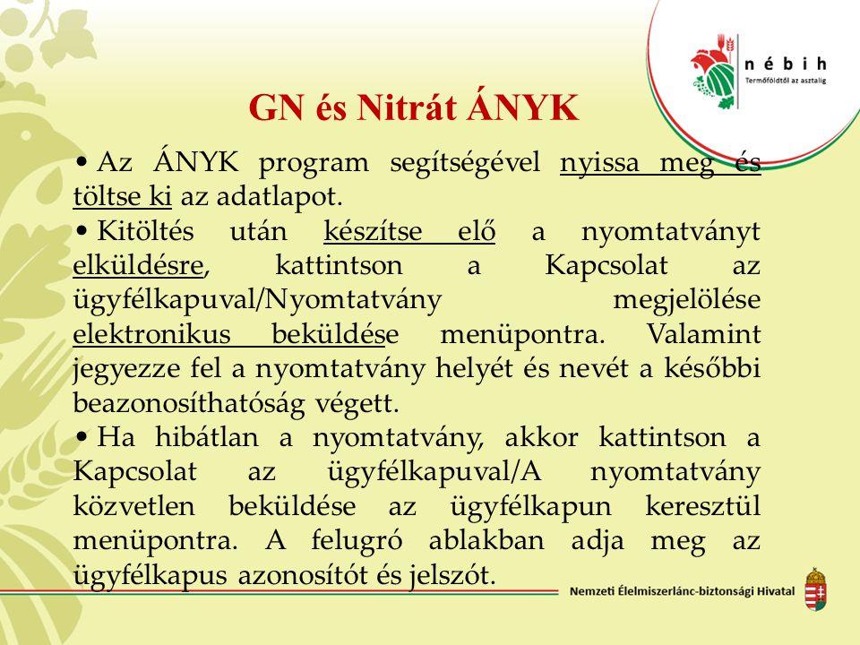 GN és Nitrát ÁNYK Az ÁNYK program segítségével nyissa meg és töltse ki az adatlapot.