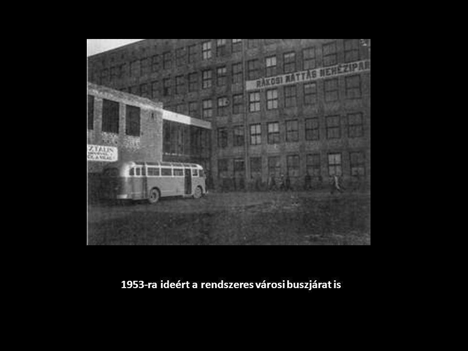 1953-ra ideért a rendszeres városi buszjárat is