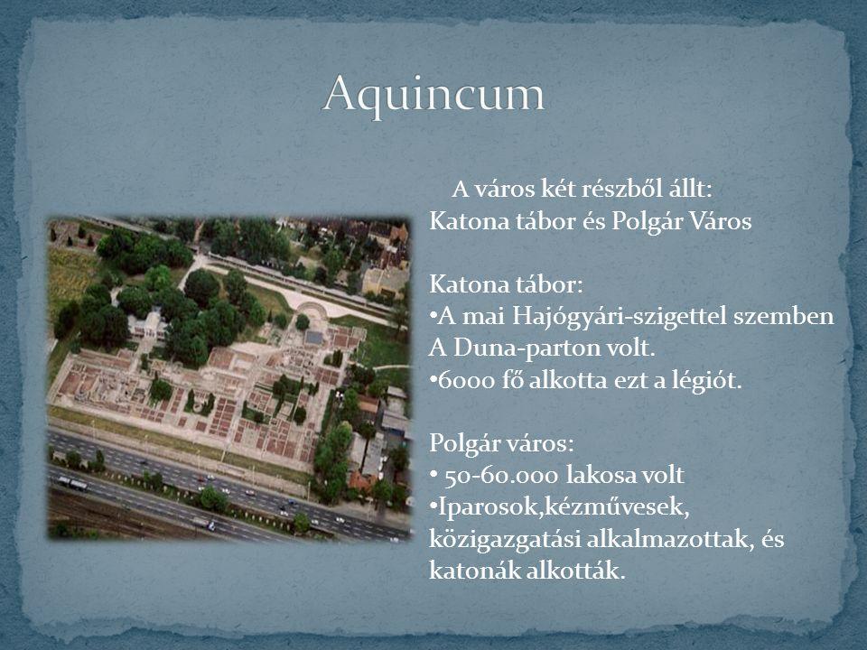 Aquincum Katona tábor és Polgár Város Katona tábor: