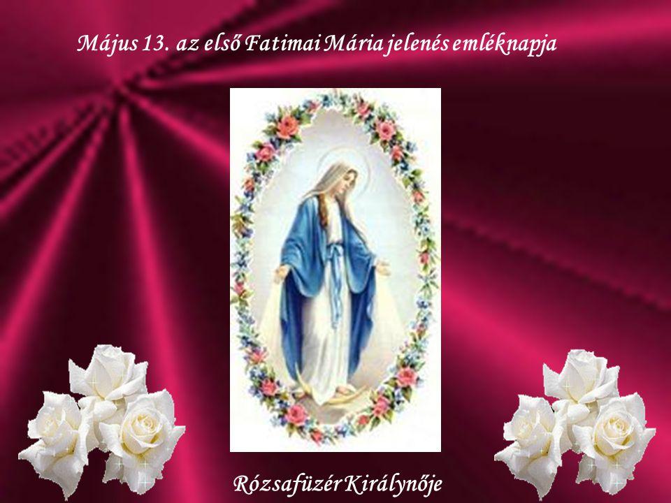 Május 13. az első Fatimai Mária jelenés emléknapja