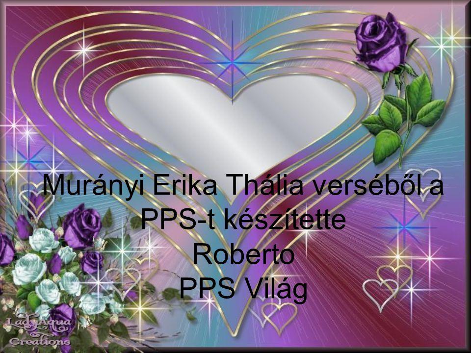 Murányi Erika Thália verséből a PPS-t készítette Roberto PPS Világ