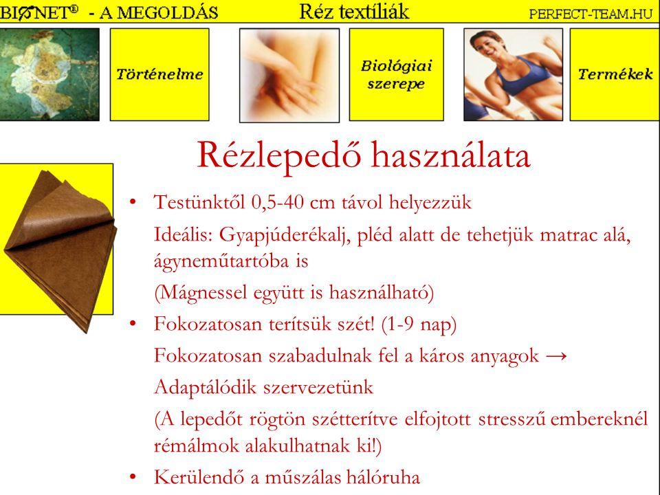 Rézlepedő használata Testünktől 0,5-40 cm távol helyezzük