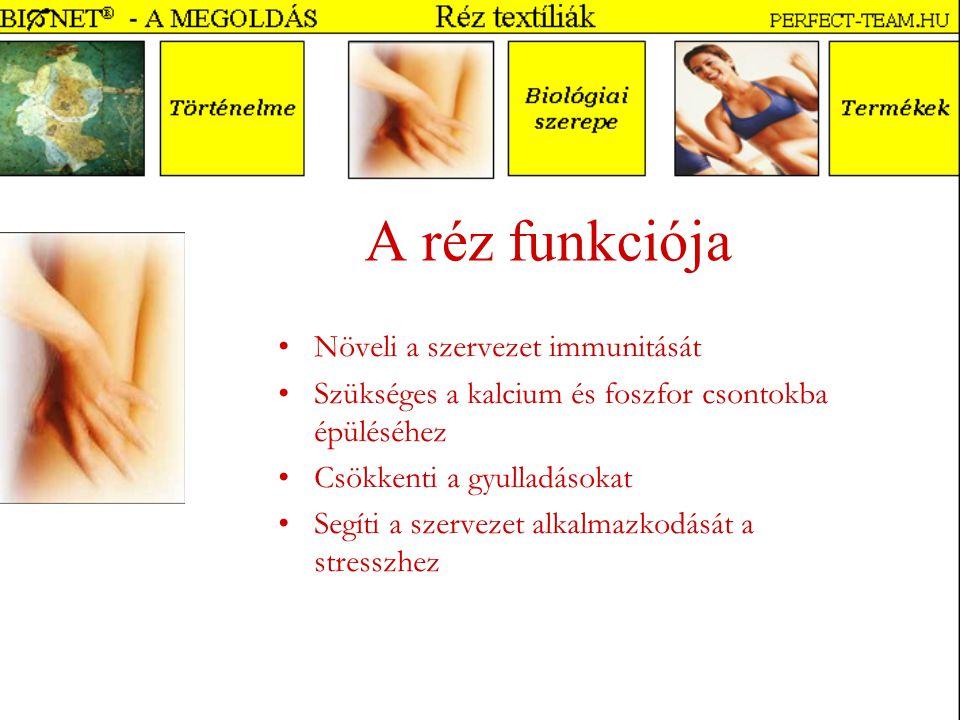 A réz funkciója Növeli a szervezet immunitását