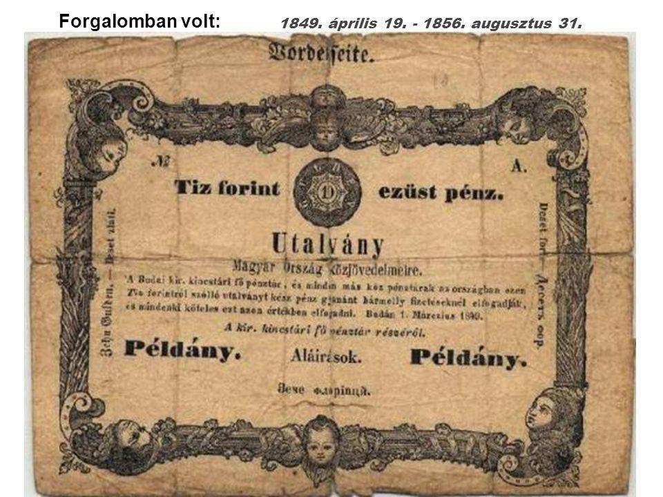 1849. április 19. - 1856. augusztus 31. Forgalomban volt:
