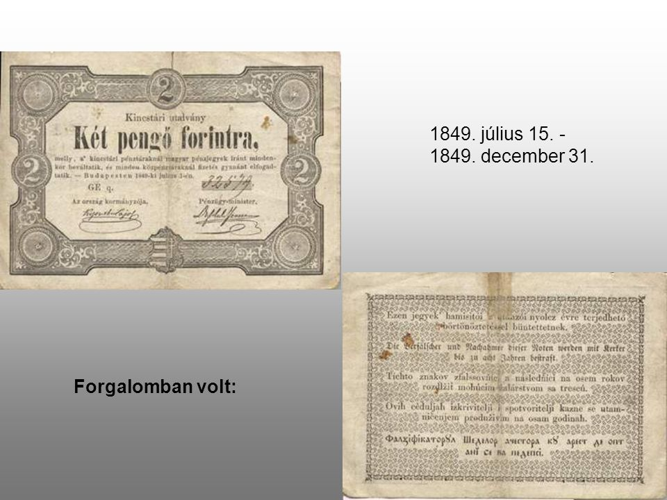 1849. július 15. - 1849. december 31. Forgalomban volt: