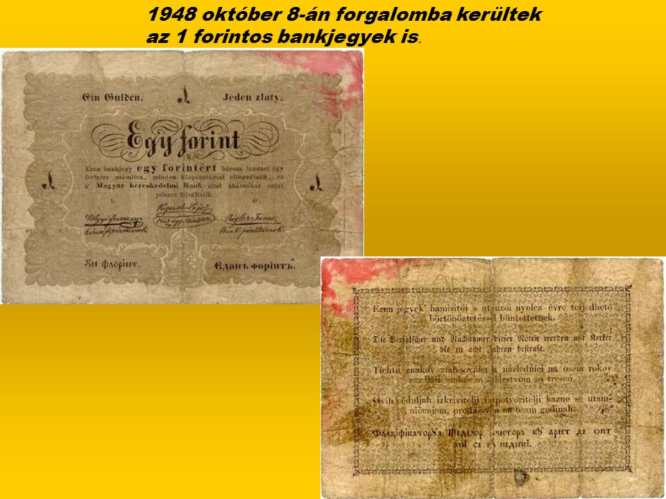 1948 október 8-án forgalomba kerültek az 1 forintos bankjegyek is.