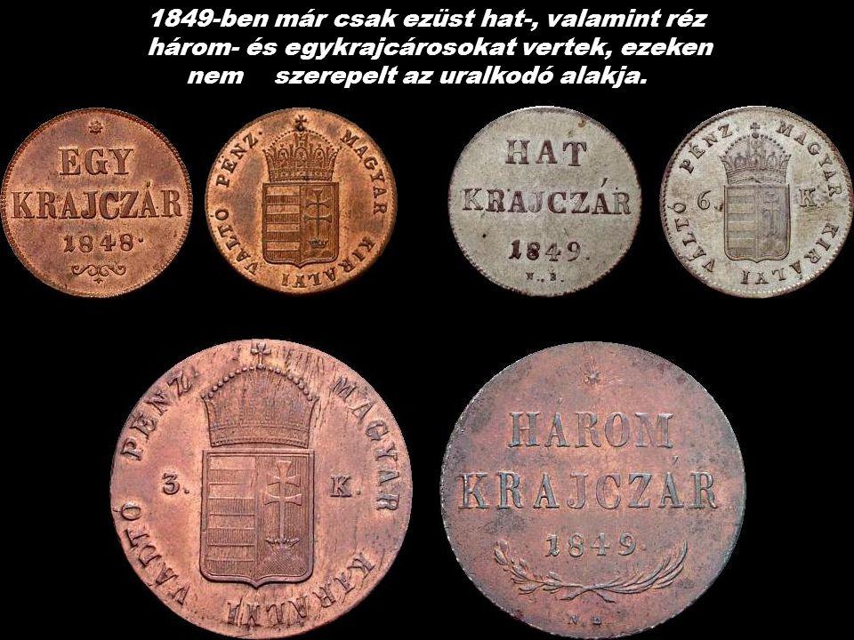 1849-ben már csak ezüst hat-, valamint réz