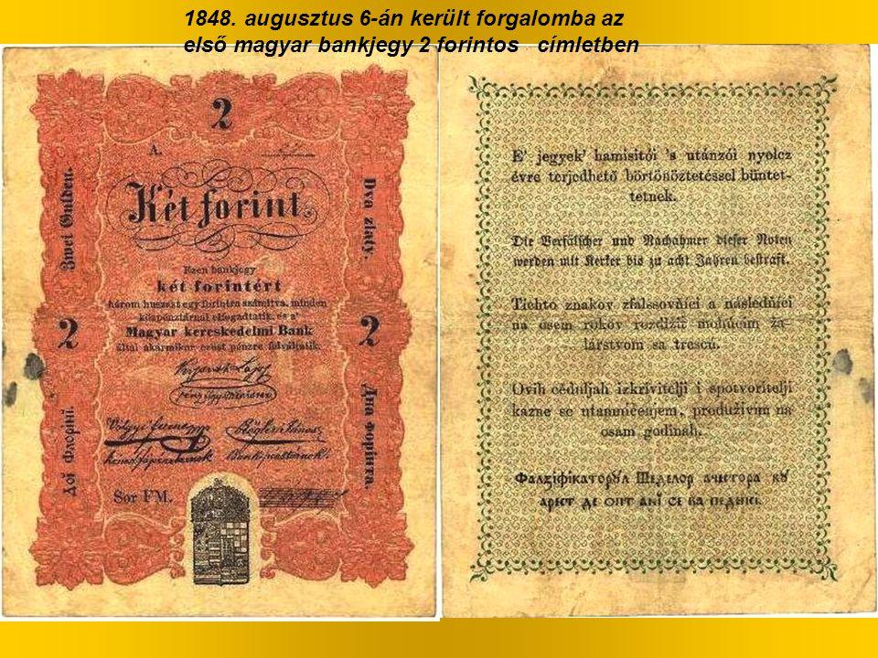 1848. augusztus 6-án került forgalomba az első magyar bankjegy 2 forintos címletben