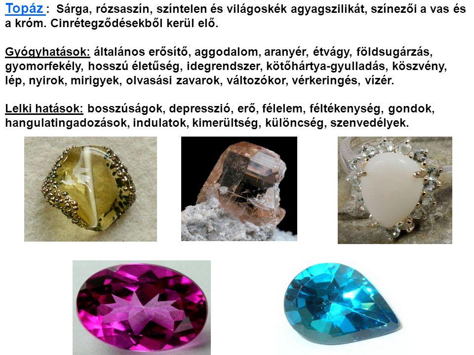 Topáz : Sárga, rózsaszín, színtelen és világoskék agyagszilikát, színezői a vas és a króm. Cinrétegződésekből kerül elő.