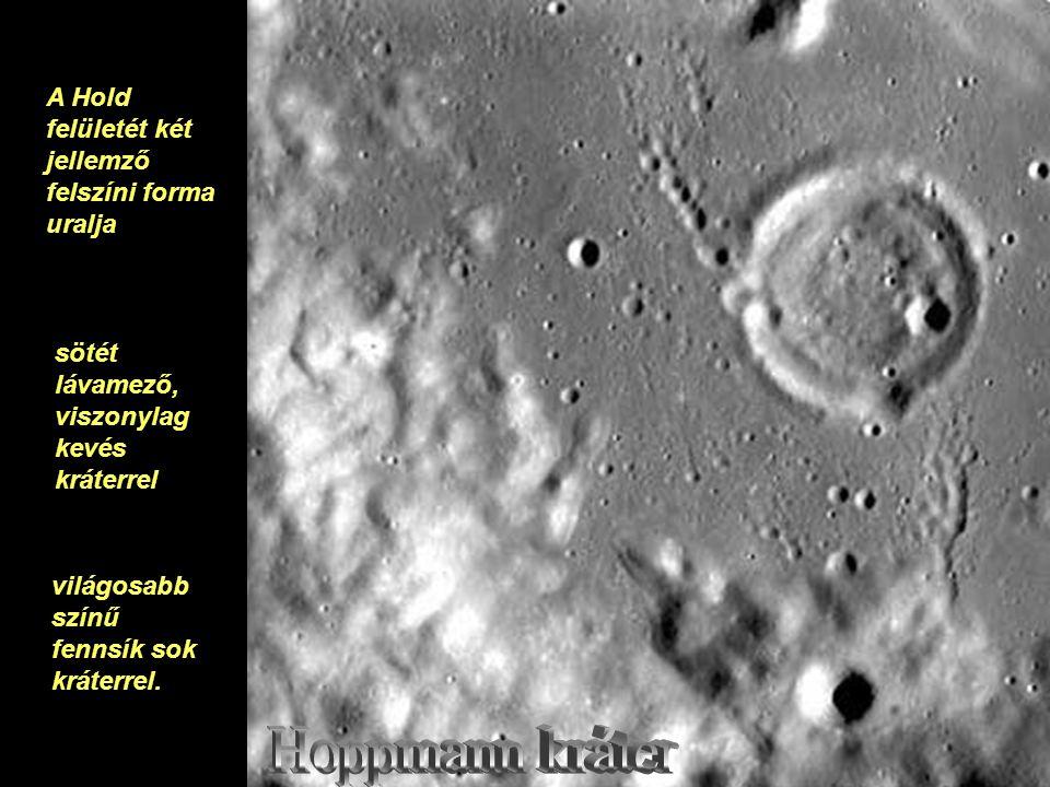 Hoppmann kráter A Hold felületét két jellemző felszíni forma uralja