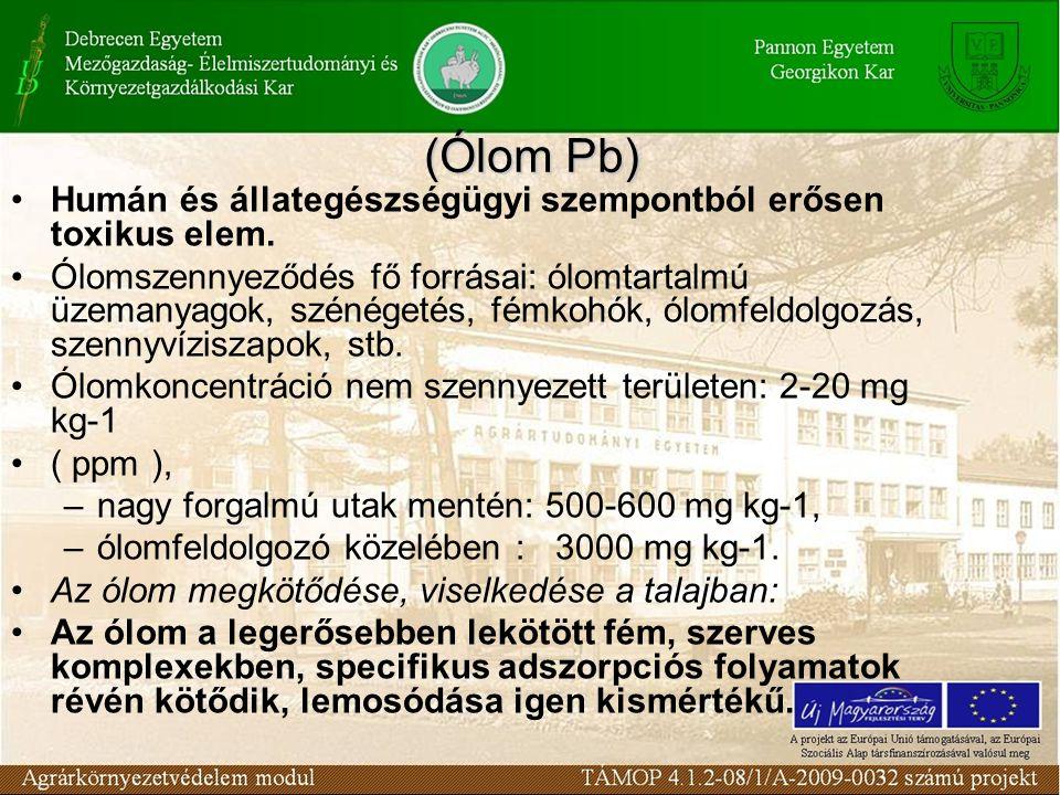 (Ólom Pb) Humán és állategészségügyi szempontból erősen toxikus elem.