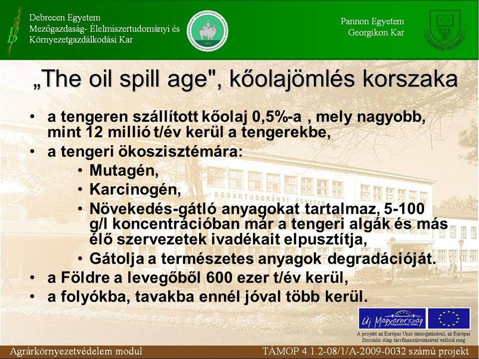 """""""The oil spill age , kőolajömlés korszaka"""