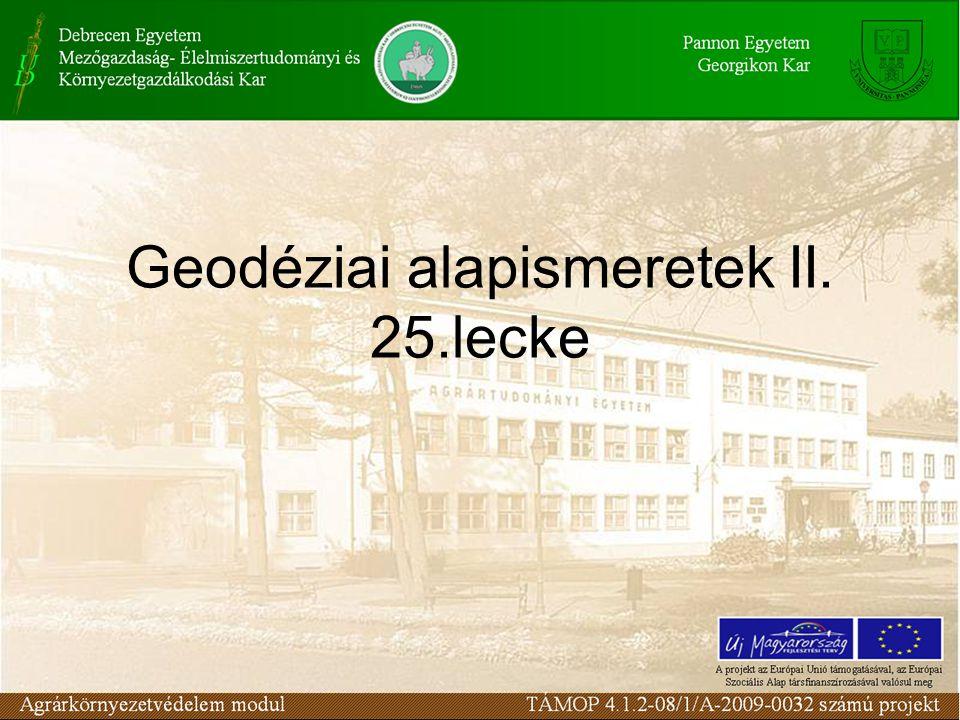 Geodéziai alapismeretek II. 25.lecke