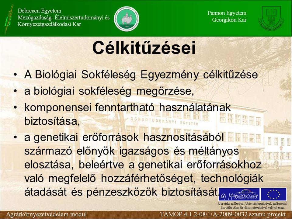 Célkitűzései A Biológiai Sokféleség Egyezmény célkitűzése