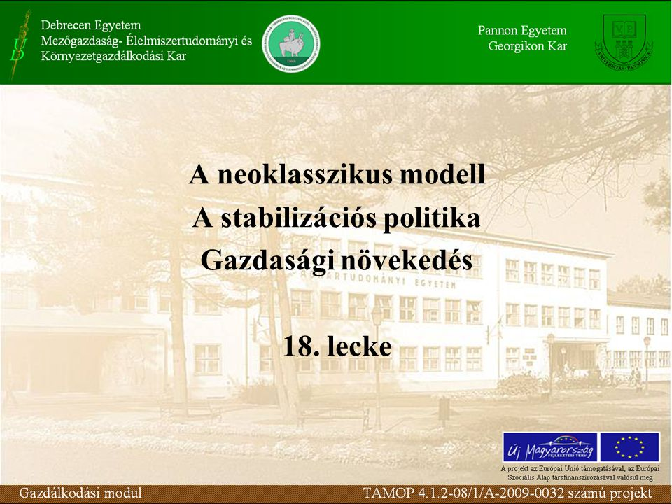 A neoklasszikus modell A stabilizációs politika
