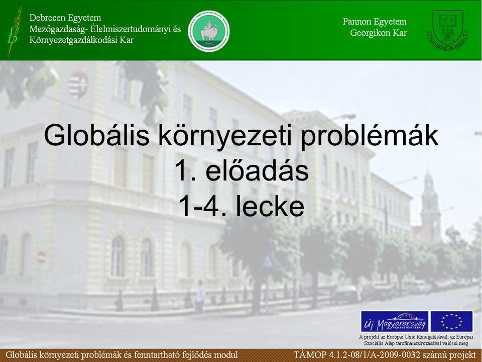Globális környezeti problémák 1. előadás 1-4. lecke
