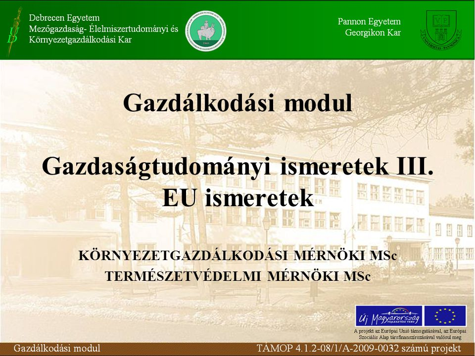 Gazdálkodási modul Gazdaságtudományi ismeretek III. EU ismeretek