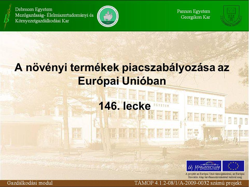A növényi termékek piacszabályozása az Európai Unióban