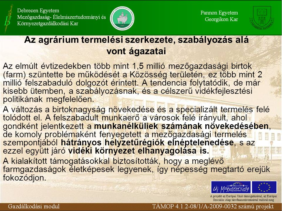 Az agrárium termelési szerkezete, szabályozás alá vont ágazatai