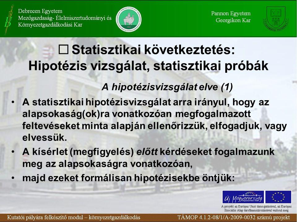 Statisztikai következtetés: Hipotézis vizsgálat, statisztikai próbák