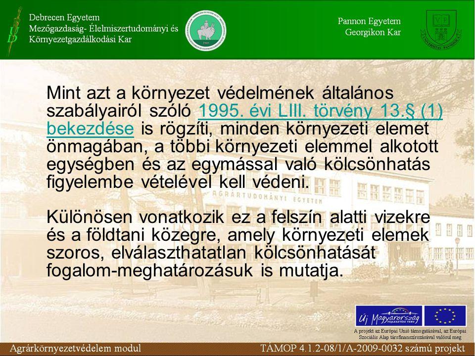 Mint azt a környezet védelmének általános szabályairól szóló 1995