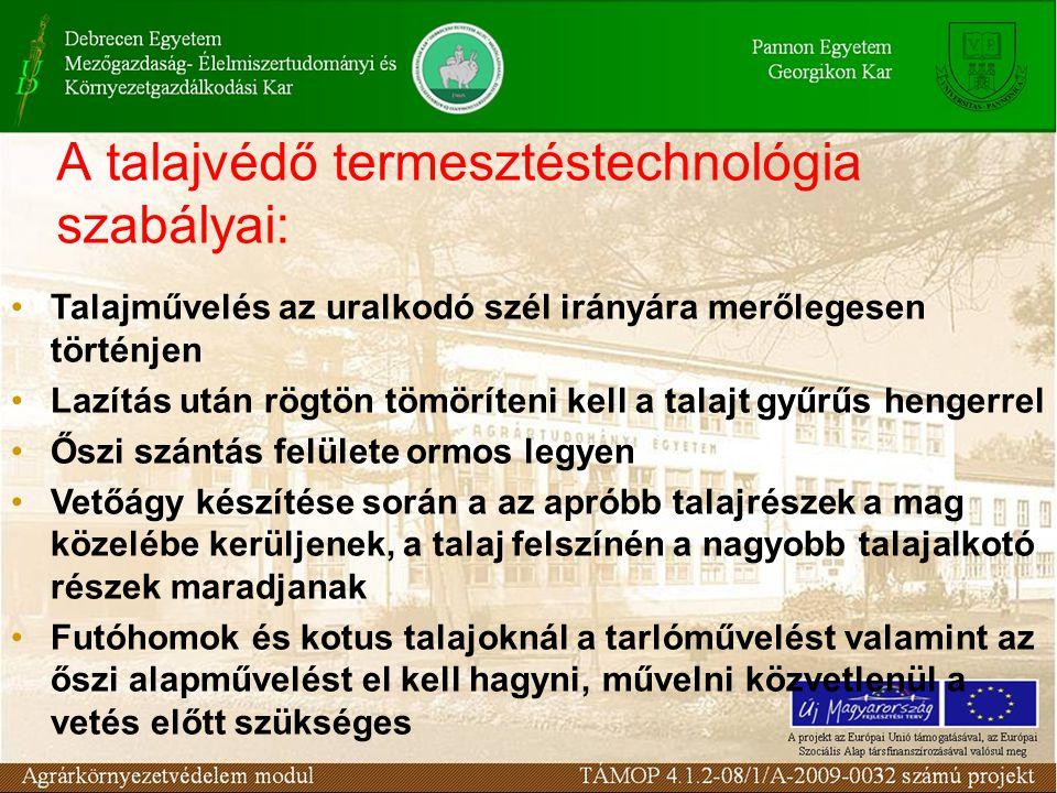 A talajvédő termesztéstechnológia szabályai: