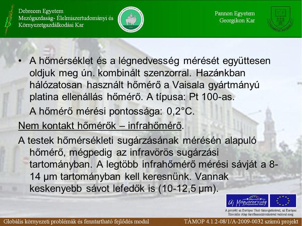 A hőmérséklet és a légnedvesség mérését együttesen oldjuk meg ún