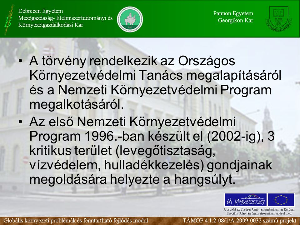 A törvény rendelkezik az Országos Környezetvédelmi Tanács megalapításáról és a Nemzeti Környezetvédelmi Program megalkotásáról.