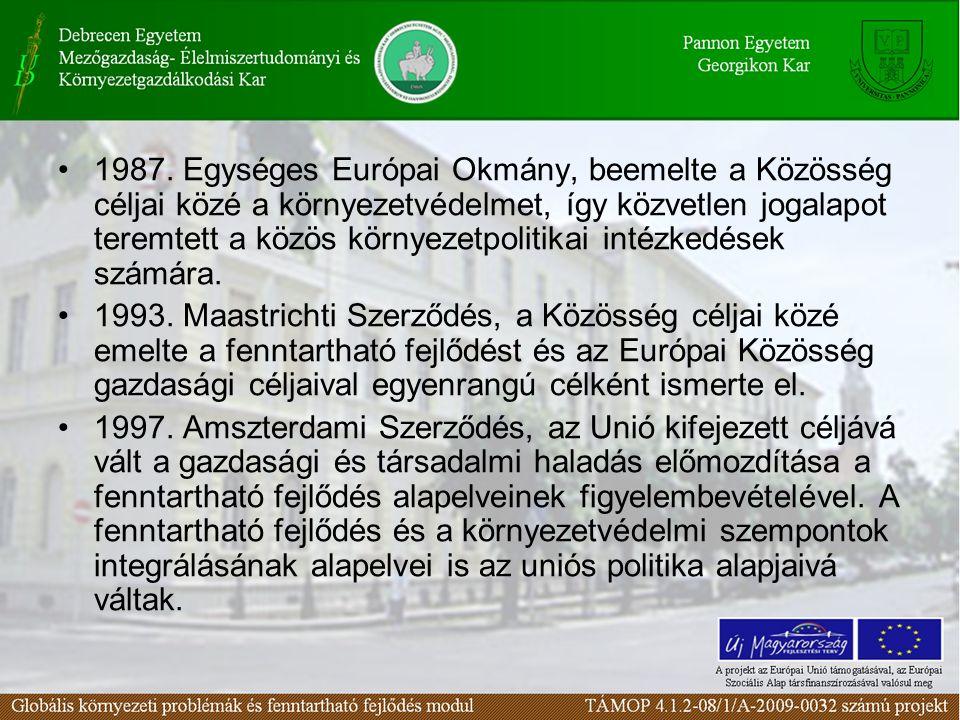 1987. Egységes Európai Okmány, beemelte a Közösség céljai közé a környezetvédelmet, így közvetlen jogalapot teremtett a közös környezetpolitikai intézkedések számára.