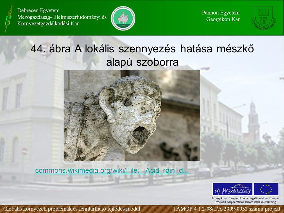 44. ábra A lokális szennyezés hatása mészkő alapú szoborra