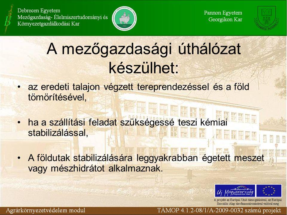 A mezőgazdasági úthálózat készülhet: