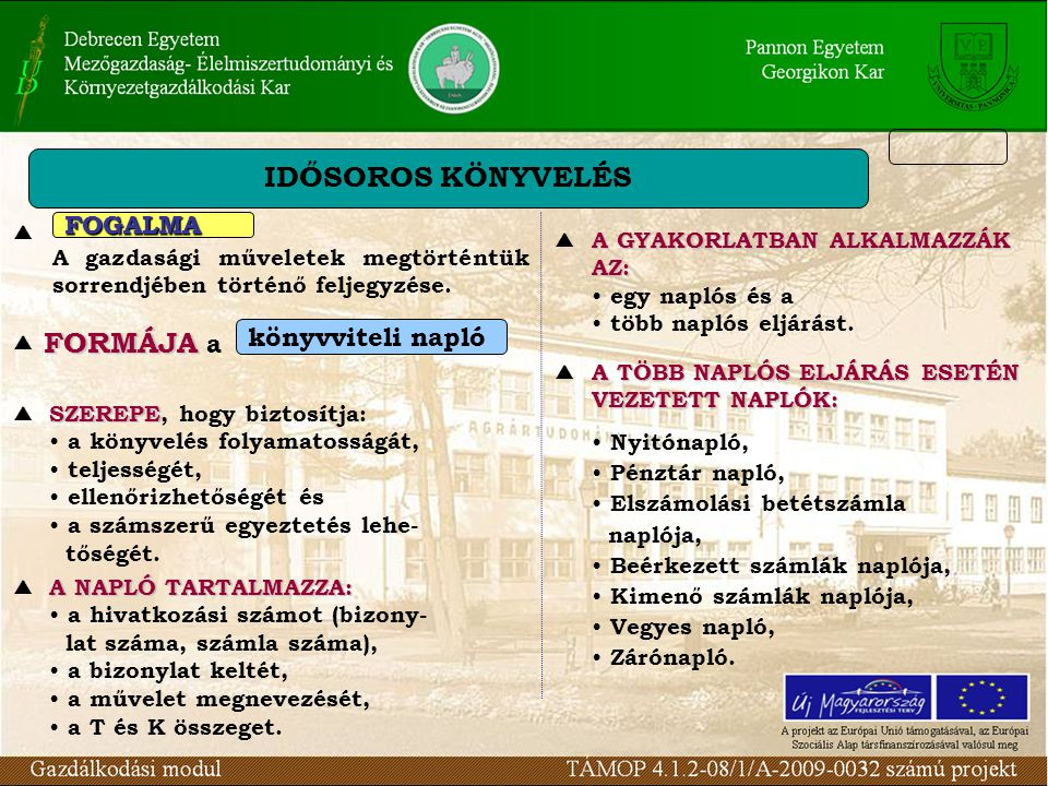 IDŐSOROS KÖNYVELÉS FORMÁJA a FOGALMA   könyvviteli napló    