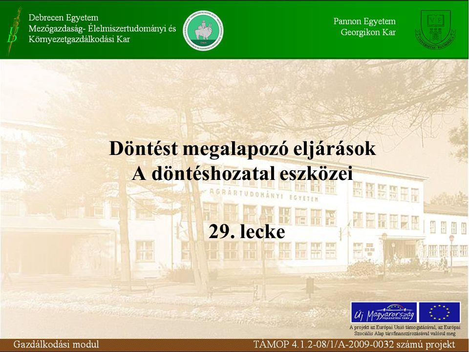 Döntést megalapozó eljárások A döntéshozatal eszközei 29. lecke