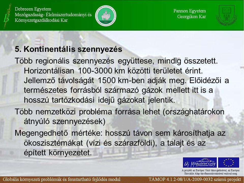 5. Kontinentális szennyezés Több regionális szennyezés együttese, mindig összetett.