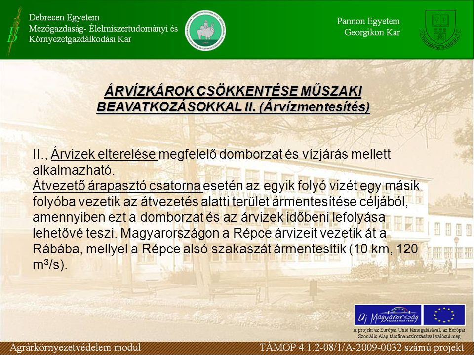 ÁRVÍZKÁROK CSÖKKENTÉSE MŰSZAKI BEAVATKOZÁSOKKAL II. (Árvízmentesítés)
