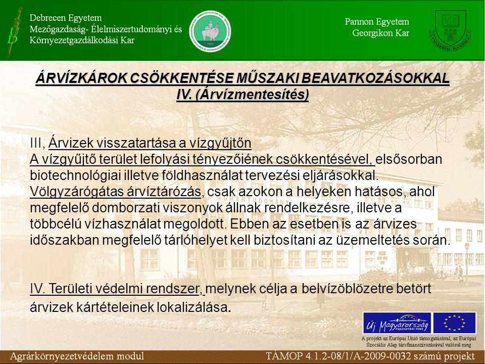 ÁRVÍZKÁROK CSÖKKENTÉSE MŰSZAKI BEAVATKOZÁSOKKAL IV. (Árvízmentesítés)