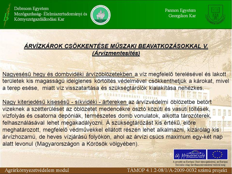 ÁRVÍZKÁROK CSÖKKENTÉSE MŰSZAKI BEAVATKOZÁSOKKAL V. (Árvízmentesítés)