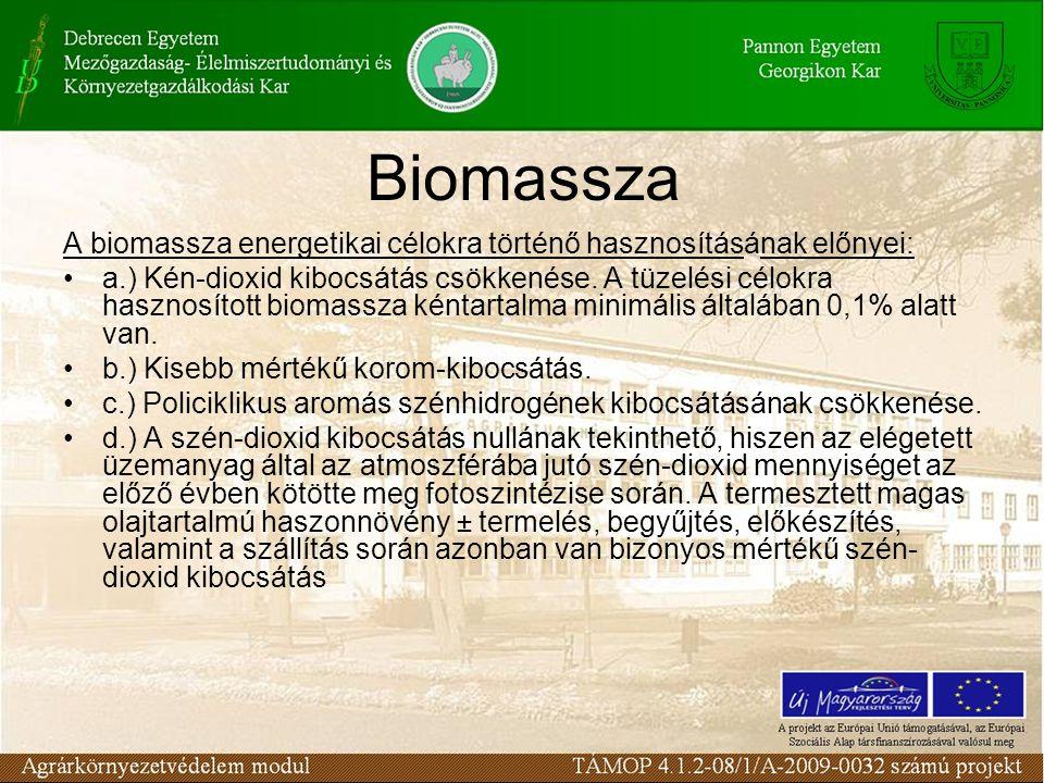 Biomassza A biomassza energetikai célokra történő hasznosításának előnyei: