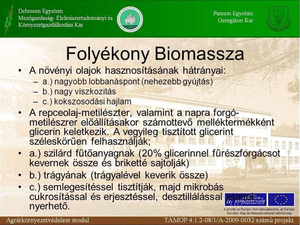 Folyékony Biomassza A növényi olajok hasznosításának hátrányai: