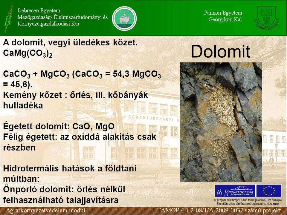 Dolomit A dolomit, vegyi üledékes kőzet. CaMg(CO3)2