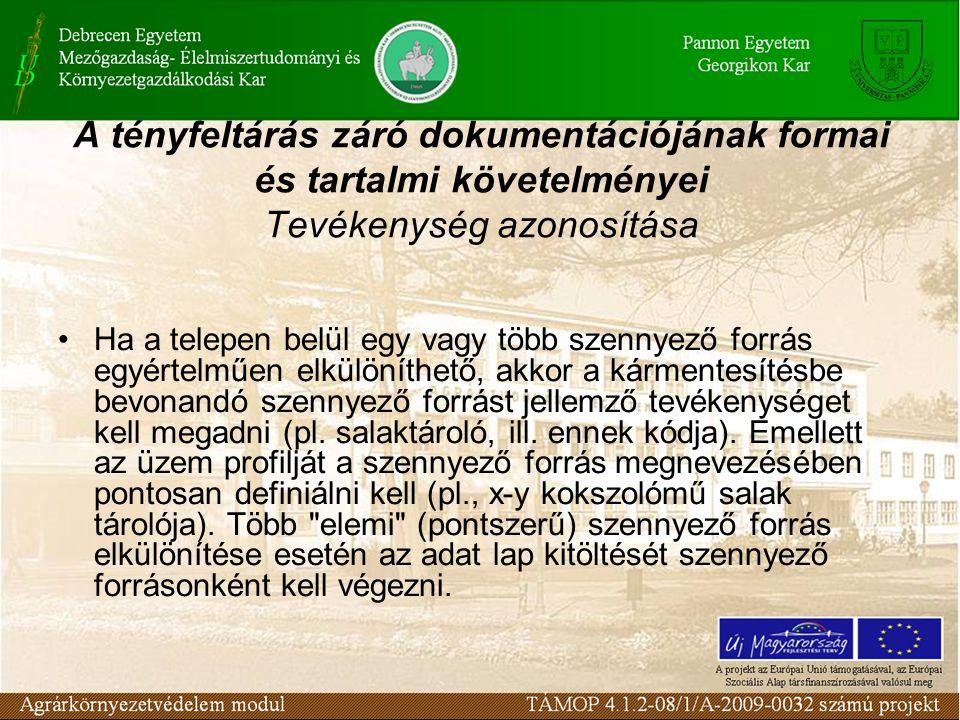 A tényfeltárás záró dokumentációjának formai és tartalmi követelményei Tevékenység azonosítása